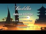 Buddha Deluxe Lounge - No.5 Asian Chillout Flight, HD, 2017, mystic bar &amp buddha sounds