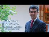Abdulla Qurbonov - Tinchlik zamon   Абдулла Курбонов - Тинчлик замон (music version)