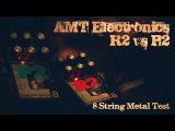 AMT Electronics R2 vs P2 - 8 String Metal Test