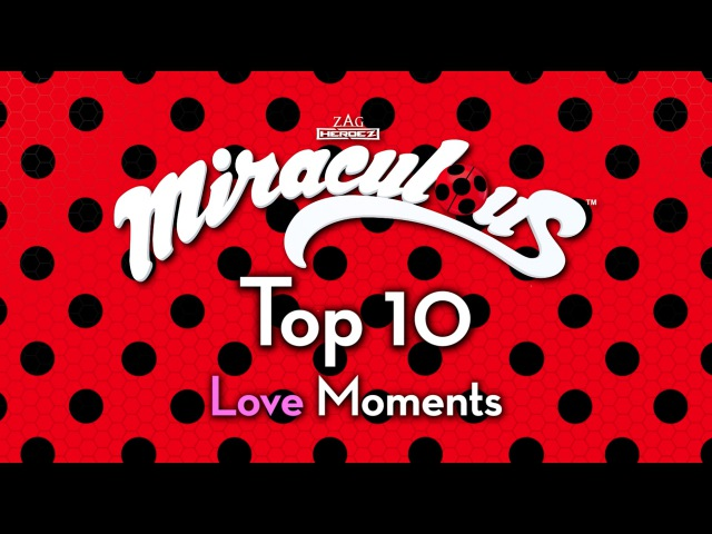 Miraculous Ladybug 🐞 Top 10 Love Moments 🐞 Tales of ladybug Cat Noir