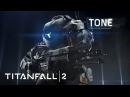 Titanfall 2 Official Titan Trailer: Tone