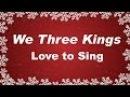 We Three Kings with Lyrics | Christmas Carol Song | Children Love to Sing