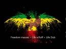Freedom Masses ~ Life a Ruff + Life Dub