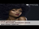 Dave Anthony, Richard Anthony Davis - She Don't Know (Manoo Remix) Quantize Recordings