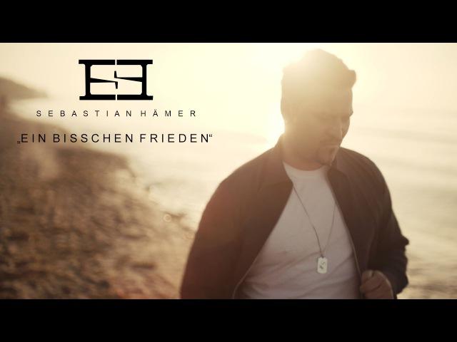 Sebastian Hämer - Ein bisschen Frieden (Offizielles Video)
