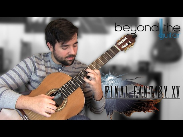 Final Fantasy XV Main Title Theme (Somnus) - Classical Guitar Cover