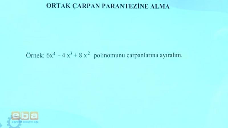 76-Ortak Çarpan Parantezine Alma - MATEMATİK DERSLERİ - TEOG - YGS - LYS