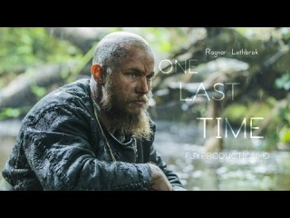 Vikings - Ragnar Lothbrok - One Last Time - Tribute