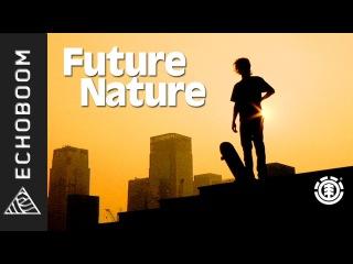 Boo Johnson, Madars Apse, Evan Smith - Full Movie: Future Nature [HD]