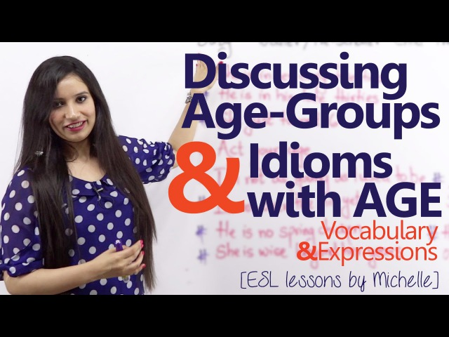 Discussing Age groups Idioms with Age - Free Spoken English lesson