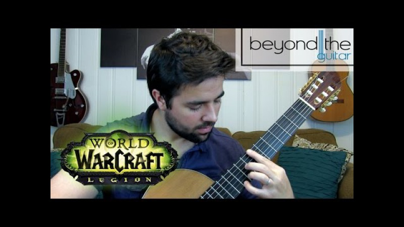 World of Warcraft Legion Anduin Theme Classical Guitar Cover
