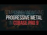 (LIVESTREAM) Cubase Pro 9 Composing and mixing progressive metal Part 1 Develop Device