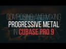 (LIVESTREAM) Cubase Pro 9 / Composing and mixing progressive metal / Part 1 | Develop Device