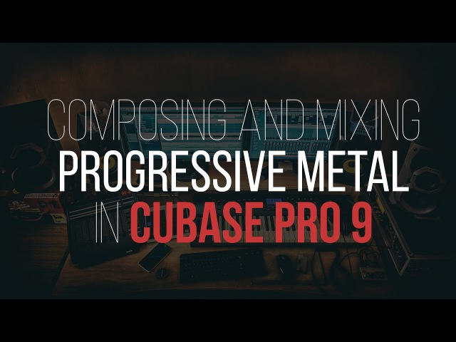 (LIVESTREAM) Cubase Pro 9 Composing and mixing progressive metal Part 1 | Develop Device