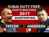 2017 Dubai Darts Masters  Quarter-Final  Anderson v Taylor