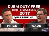 2017 Dubai Darts Masters  Quarter-Final  Price v Wade