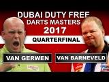 2017 Dubai Darts Masters  Quarter-Final  van Gerwen v van Barneveld