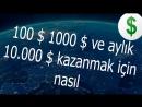 100 $ 1000 $ ve aylık 10 000 $ kazanmak için nasıl
