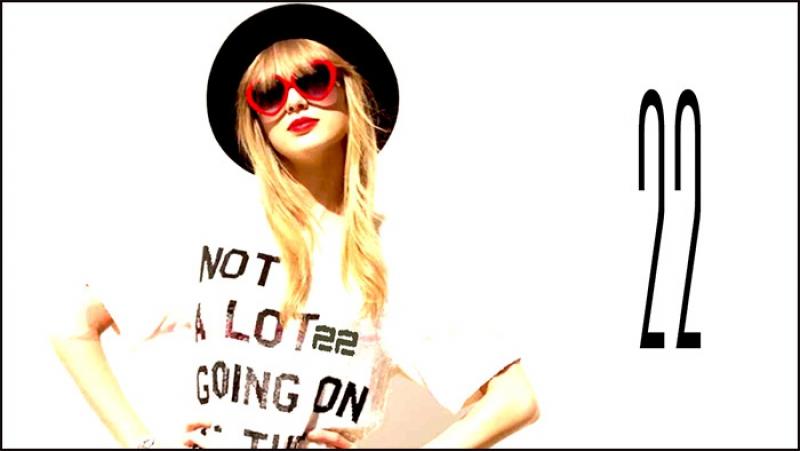 Taylor Swift «22» (2013)