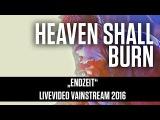 Heaven Shall Burn Endzeit Official Livevideo Vainstream 2016