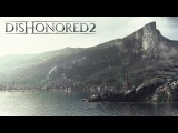 Dishonored 2 – «Создание Карнака» трейлер (PS4/XONE/PC) [60fps]