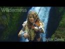 Wilderness Taylor Davis Original Song