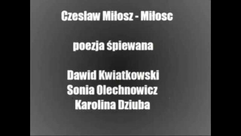 Poezja śpiewana Czesław Miłosz Miłośc