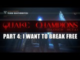 QUAKE CHAMPIONS (CLOSED BETA) PART 4 - I WANT TO BREAK FREE
