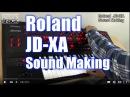 Roland JD-XA Sound Making [English Captions]