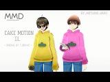 MMD Cake  +ORIGINAL MOTION DL
