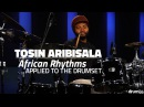 Tosin Aribisala African Rhythms Applied to the Drumset FULL DRUM LESSON Drumeo