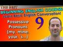 09 - Possessive Pronouns (my, mine, your, 's) - Beginning English Lesson - Basic English Grammar