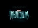 Marvel`s Inhumans - Official SDCC 2017 (First Trailer)