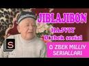 JIBLAJIBON 1-2-3-QISMI YANGI UZBEK SERIALI (16 ) VA HOJIBOY TOJIBOEV