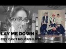 91 Lay Me Down City Can't Hold Us (LIVE) Reaction