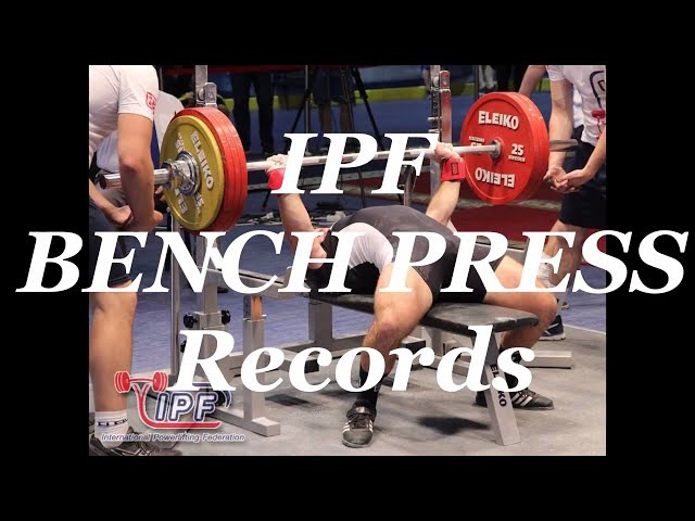 All IPF RAW Bench Press World Records Male Open (-59kg to 120kg)