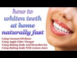 How To Whiten Teeth At Home Naturally Fast