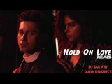 Dan Balan-Hold On Love (Dj David Dan Project Remix)