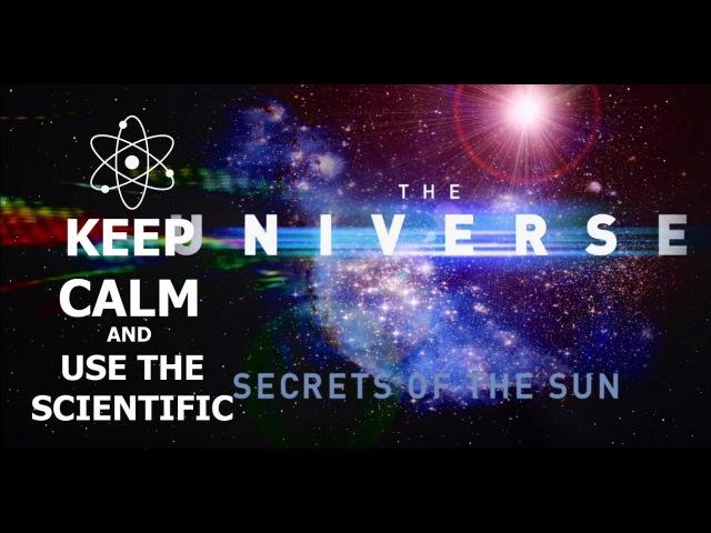 Вселенная / The Universe Сезон 1. Серия 1. Секреты Солнца