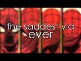 The Saddest Vid Ever / Самое грустное видео