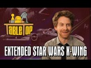 TableTop Extended Star Wars X-Wing Seth Green, Wil Wheaton, Clare Grant, Mike Lamond