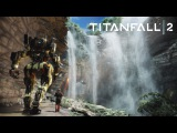 Titanfall 2: Короткий взгляд на одиночную кампанию