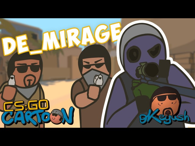 CS:GO Cartoon. Episode 4 DE_mirage
