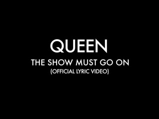Queen - The Show Must Go On (Official Lyric Video)