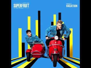 Superfruit future friends teaser - vacation