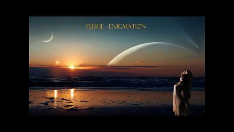 Fushe - Enigmation