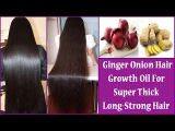 Ginger Onion Hair Growth Oil For Super Thick-Long-Strong Hair | world's best hair growth secret