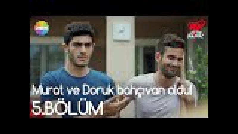 Aşk Laftan Anlamaz 5.Bölüm | Murat ve Doruk bahçıvan oldu!