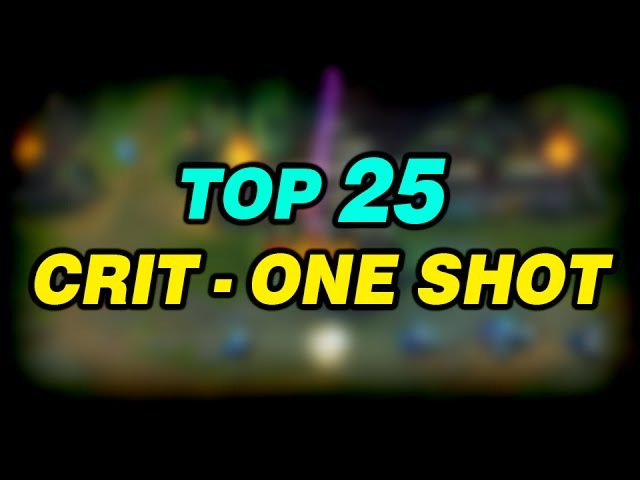TOP 25 AMAZING CRIT - ONE SHOT | League of Legends