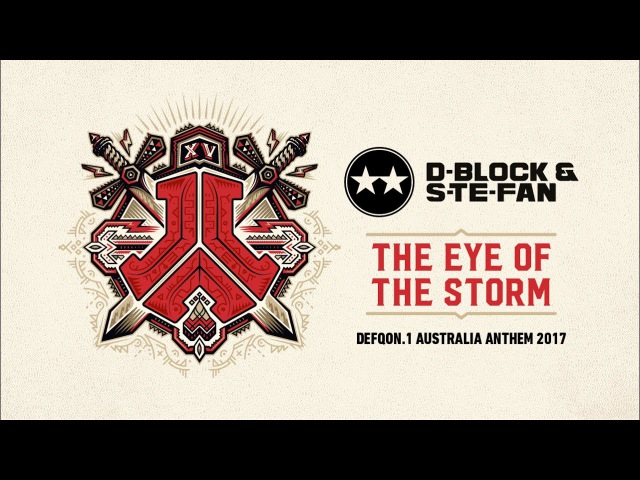 Defqon.1 Australia 2017 | Official Q-dance Anthem | D-Block S-te-Fan - The Eye of the Storm